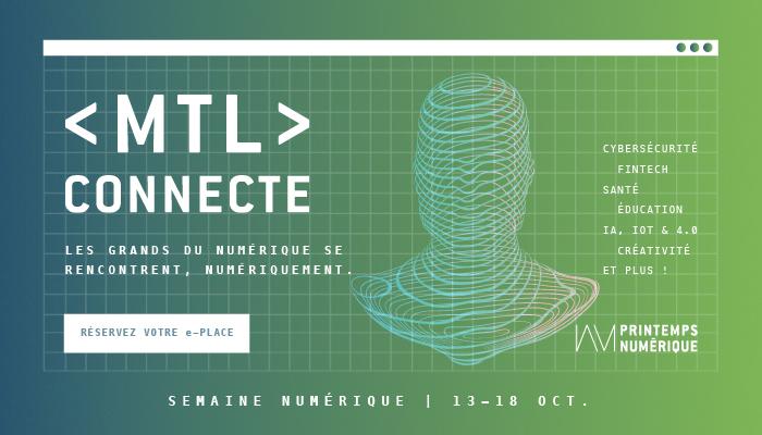 MTL connecte 2020 : Une édition virtuelle, des connexions réelles