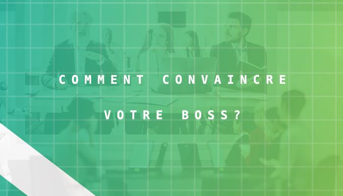 Comment convaincre votre boss de vous faire  participer à MTL connecte ?